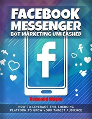 Facebook Messenger Bot Marketing Unleashed - copertina