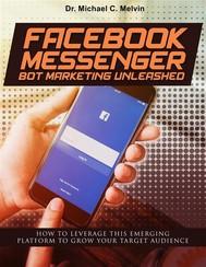 Facebook Messenger Bot Marketing Unleashed - copertina