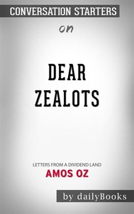 Dear Zealots: Letters from a Divided Land by Amos Oz | Conversation Starters - copertina