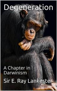 Degeneration: / A Chapter in Darwinism - copertina