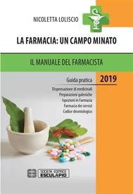 La Farmacia: un campo minato. Il Manuale del Farmacista. Guida Pratica 2019 - copertina
