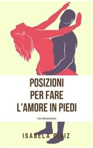 Posizioni per fare l'amore in piedi - copertina