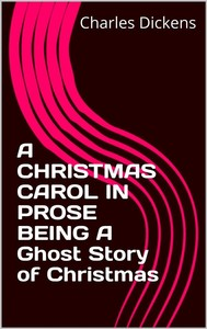 A CHRISTMAS CAROL IN PROSE BEING A Ghost Story of Christmas - copertina