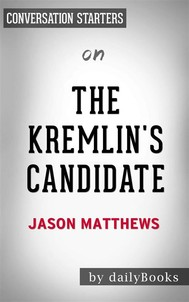 The Kremlin's Candidate: by Jason Matthews | Conversation Starters - copertina