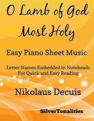 O Lamb of God Most Holy Easy Piano Sheet Music - copertina
