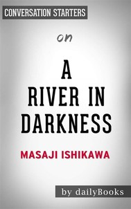 A River in Darkness: by Masaji Ishikawa | Conversation Starters - copertina