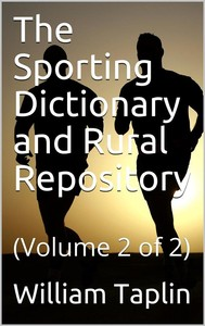 The Sporting Dictionary and Rural Repository, Volume 2 (of 2) / General Information upon Every Subject Appertaining to the / Sports of the Field - copertina