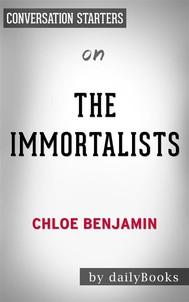 The Immortalists: by Chloe Benjamin | Conversation Starters - copertina