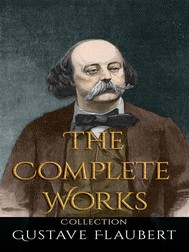 Gustave Flaubert: The Complete Works - copertina