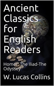 Ancient Classics for English Readers / Homer: The Iliad-The Odyssey - copertina