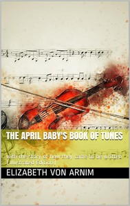 The April Baby's Book of Tunes / with the story of how they came to be written - copertina