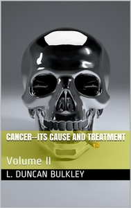 Cancer—Its Cause and Treatment, Volume II. - copertina