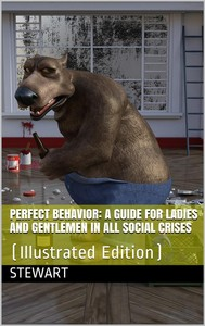 Perfect Behavior; a guide for ladies and gentlemen in all social crises - copertina