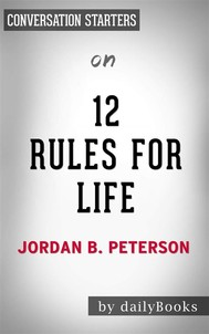 12 Rules For Life: An Antidote to Chaosby Jordan Peterson | Conversation Starters - copertina