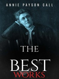 Annie Payson Call: The Best Works - Librerie.coop