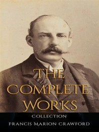 Francis Marion Crawford: The Complete Works - Librerie.coop