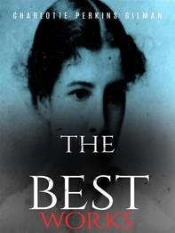 Charlotte Perkins Gilman: The Best Works - Librerie.coop