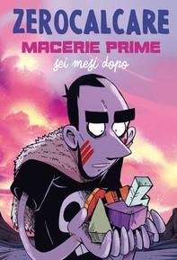 Macerie Prime – Sei Mesi Dopo - Librerie.coop