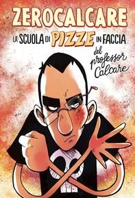 La Scuola di Pizze in Faccia del professor Calcare - Librerie.coop