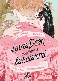 Laura Dean Continua a Lasciarmi - Librerie.coop