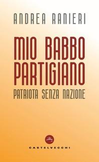 Mio babbo partigiano - Librerie.coop