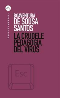 La crudele pedagogia del virus - Librerie.coop