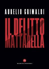Il delitto Mattarella - Librerie.coop