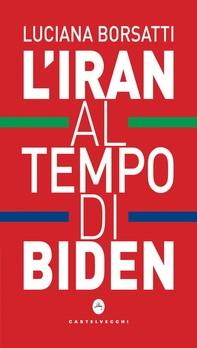 L'Iran al tempo di Biden - Librerie.coop