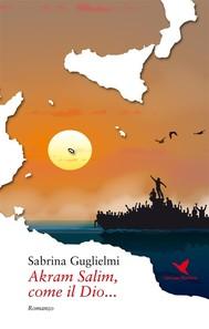 Akram Salim, come il Dio... - copertina