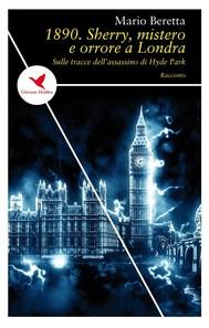 1890. Sherry, mistero e orrore a Londra - copertina