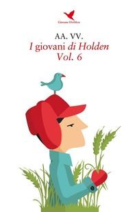 I giovani di Holden - Vol. 6 - Librerie.coop