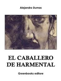 El caballero de Harmental  - Librerie.coop