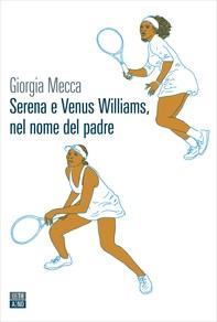 Serena e Venus Williams, nel nome del padre - Librerie.coop
