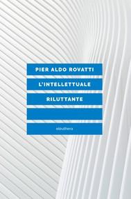 L'INTELLETTUALE RILUTTANTE - copertina
