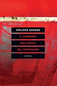 IL CONSENSO NELL'EPOCA DEL TERRORISMO - copertina