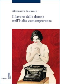 Il lavoro delle donne nell'Italia contemporanea - Librerie.coop