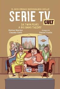 Il mio primo dizionario delle Serie TV Cult - Librerie.coop