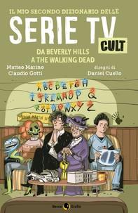 Il mio secondo dizionario delle Serie TV Cult - Librerie.coop