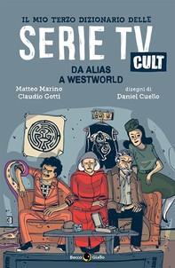 Il mio terzo dizionario delle Serie TV Cult - Librerie.coop