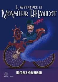 Le avventure di Monsieur D'Haricot - Librerie.coop