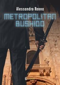 Metropolitan bushido - Librerie.coop