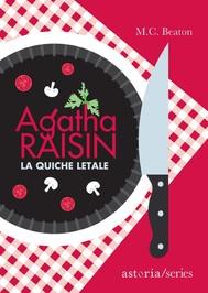 Agatha Raisin – La quiche letale - copertina