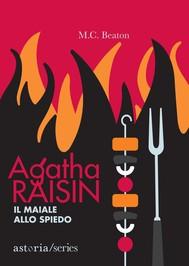 Agatha Raisin – Il maiale allo spiedo - copertina