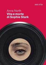 Vita e morte di Sophie Stark - Librerie.coop