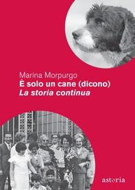 È solo un cane (dicono) – La storia continua - Librerie.coop