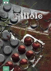 Pillole - Un romanzo con controindicazioni - Librerie.coop