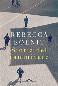 Storia del camminare - Librerie.coop