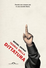 Teoria della dittatura - Librerie.coop