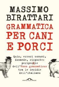 Grammatica per cani e porci - Librerie.coop