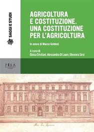 Agricoltura e Costituzione. Una Costituzione per l'agricoltura - copertina